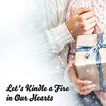 Let's Kindle a Fire in Our Hearts - Collection of Touching Christmas Melodies