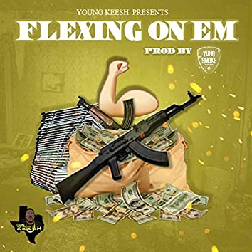 Flexin' on Em
