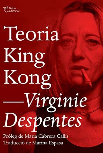 Teoria King Kong (L'Altra Assaig) (Catalan Edition)