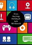 Eines Neulings Handbuch zur Microsoft Surface Tablette: Alles, was Sie über die Surface und Windows RT wissen müssen