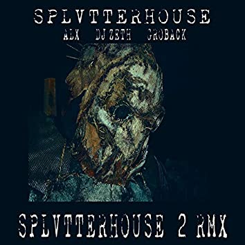 Splvtterhouse 2 (Remix)