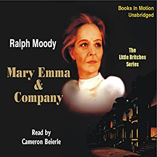 Mary Emma & Company     Little Britches #4              By:                                                                                                                                 Ralph Moody                               Narrated by:                                                                                                                                 Cameron Beierle                      Length: 6 hrs and 45 mins     235 ratings     Overall 4.8