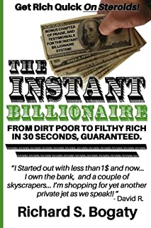 The Instant Billionaire - From Dirt Poor to Filthy Rich: [Novelty Notebook]