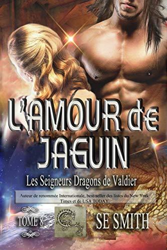 L'amour de Jaguin: Les Seigneurs Dragons de Valdier Tome 8