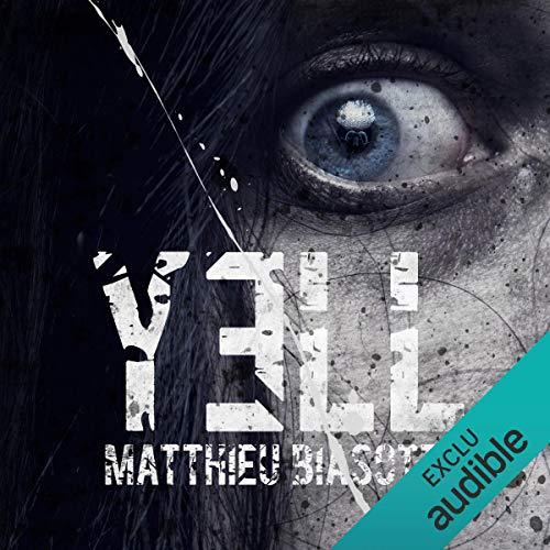 Yell                   De :                                                                                                                                 Matthieu Biasotto                               Lu par :                                                                                                                                 Juliette Croizat                      Durée : 7 h et 19 min     6 notations     Global 3,3