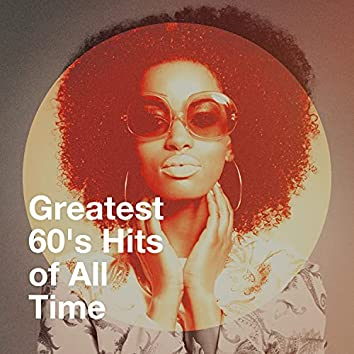 Greatest 60's Hits of All Time