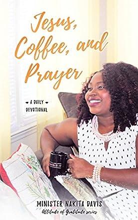 Jesus, Coffee, and Prayer