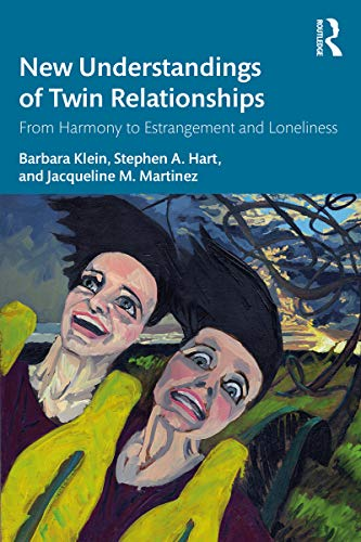 New Understandings of Twin Relationships: From Harmony to Estrangement and Loneliness (English Edition)