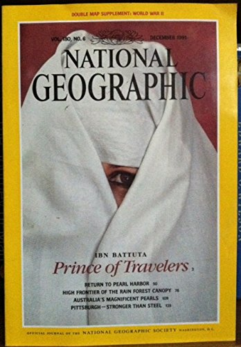 Vol. 180, No. 6, National Geographic Magazine, December 1991: Ibn Battuta, Prince of Travellers; Return to Pearl Harbor; Rain Forest Canopy: The High Frontier; Australia's Magnificent Pearls; Pittsburgh--Stronger than Steel