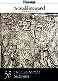 Escultura barroca castellana (Historia del Arte Español nº 38)