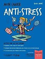 Mon cahier Anti-stress de Sylvia ANDRÉ