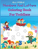 Numbers And Letters Coloring Book For Toddlers