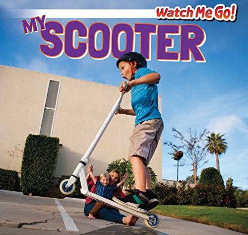 My Scooter (Watch Me Go!, Band 1)
