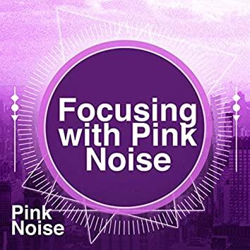 Focusing with Pink Noise