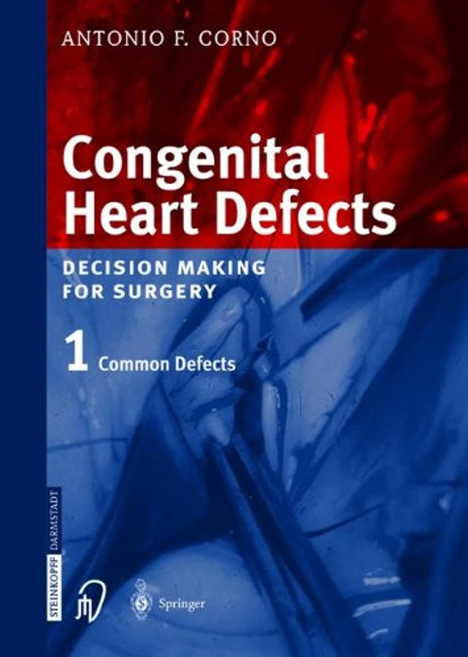 ジョブスイファッションCongenital Heart Defects: Decision Making for Cardiac Surgery Volume 1 Common Defects