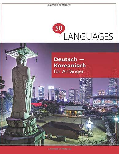Deutsch - Koreanisch für Anfänger: Ein Buch in 2 Sprachen