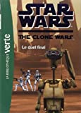 Star Wars Clone Wars 12 - Le duel final de Florence Mortimer (Traduction) (15 février 2012) Poche - 15/02/2012