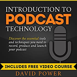 Introduction to Podcast Technology     Discover the Essential Tools and Techniques You Need to Record, Produce and Launch Your Podcast              By:                                                                                                                                 David Power                               Narrated by:                                                                                                                                 David Power                      Length: 5 hrs and 1 min     14 ratings     Overall 4.4