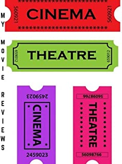 "My Movie Reviews: Ticket Stub Design | Perfect Gift for Movie Lovers | Movie Journal |Film Log | Keep A record Of All The Movies You Have Watched & ... | 8 x 10"" Large (Film Reviews) (Volume 11)"