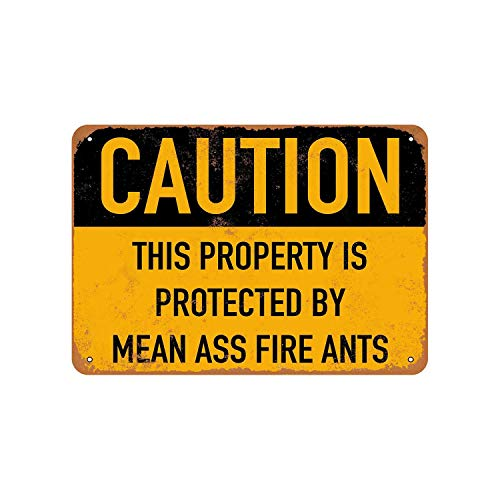 Property Protected by Mean Ass Fire Ants Vintage Aluminum Metal Signs Tin Plaques Wall Poster for Garage Man Cave Cafee Bar Pub Club Shop Outdoor Home Decoration 12