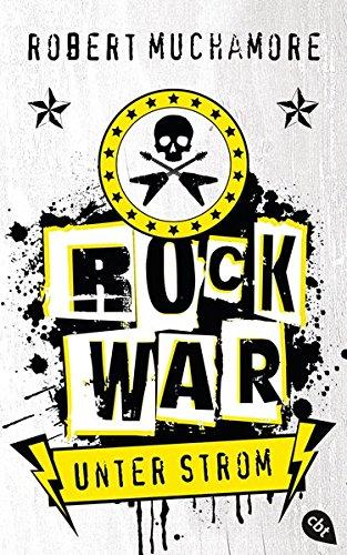 Rock War - Unter Strom: Band 1 (Rock War (Serie), Band 1)