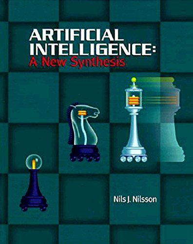 Artificial Intelligence: A New Synthesis (The Morgan Kaufmann Series in Artificial Intelligence)