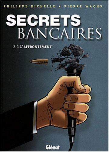 Secrets Bancaires - Tome 3.2: L'affrontement
