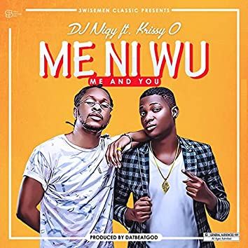 Me Ni Wu (feat. Krissy O) [Me & You]