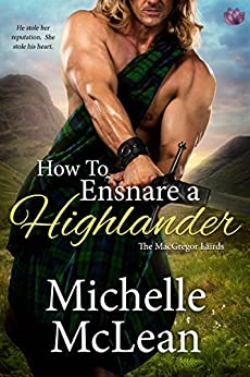 How to Ensnare a Highlander (The MacGregor Lairds Book 2) by [Michelle McLean]