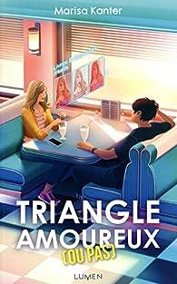 Triangle amoureux (ou pas) par Marisa Kanter