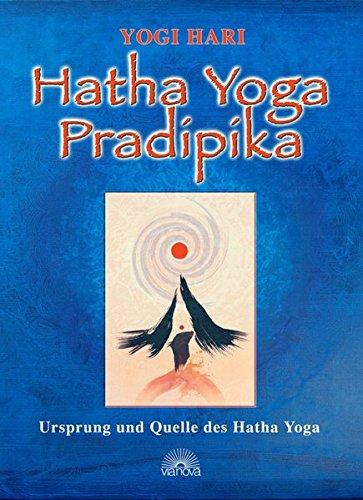 Hatha Yoga Pradipika: Ursprung und Quelle des Hatha-Yoga