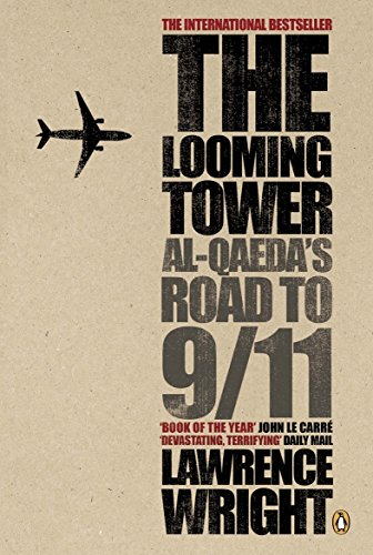 The Looming Tower: Al Qaeda's Road to 9/11 (English Edition)