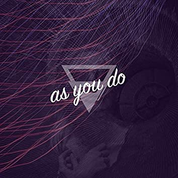 As You Do