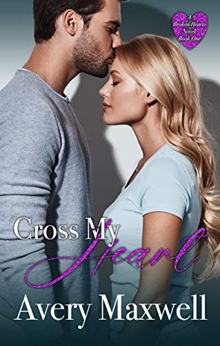 Cross My Heart: A small-town romance (A Broken Hearts Novel, Book 1)