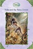 Vidia and the Fairy Crown (Disney Fairies) (A Stepping Stone Book(TM))