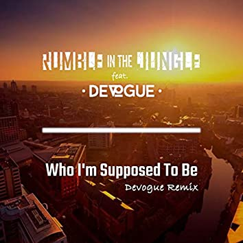 Who I'm Supposed To Be (Devogue Remix)