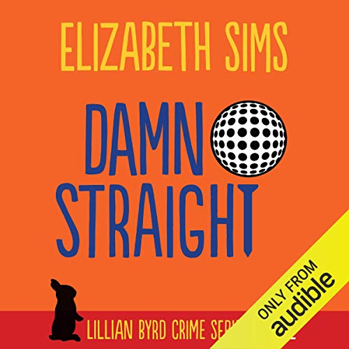 Damn Straight: Lillian Byrd Crime Series, Book 2
