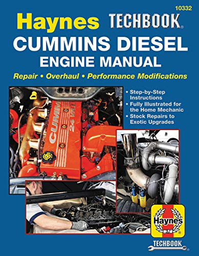 Haynes Techbook Cummins Diesel Engine Manual: Repair * Overhaul * Performance Modifications * Step-By-Step Instructions * Fully Illustrated for the ... Repairs to Exotic Upgrades (Automotive Tech)