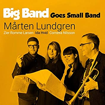 Big Band Goes Small Band