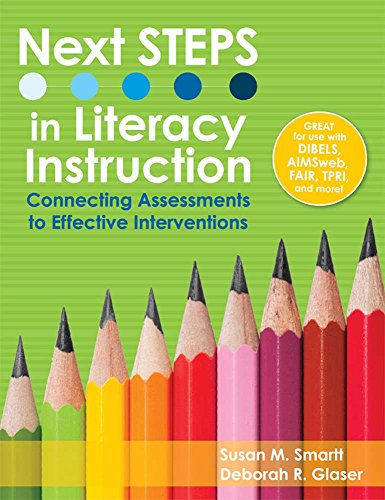 Next Steps In Literacy Instruction Connecting Assessments To Effective Interventions