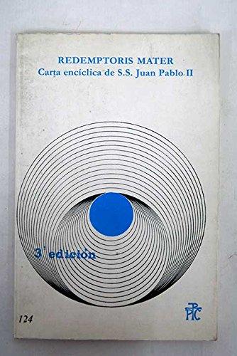 """Carta encíclica """"Redemptoris Mater"""" del Sumo Pontífice Juan Pablo II sobre la Bienaventurada Virgen María en la vida de la iglesia peregrina"""