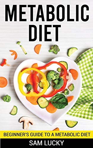 Metabolic Diet: Beginner's Guide to a Metabolic Diet