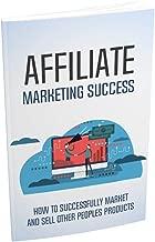 Affiliate Marketing Success (English Edition)