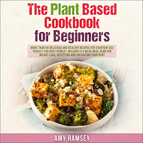 The Plant Based Cookbook for Beginners cover art