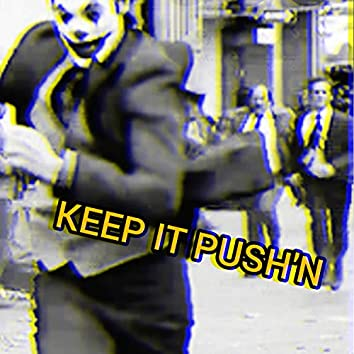 Keep It Push'n (feat. Arkatek & Piff Habanero)