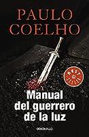 Manual del guerrero de la luz / Warrior of the Light: A Manual (BIBLIOTECA PAULO COELHO)