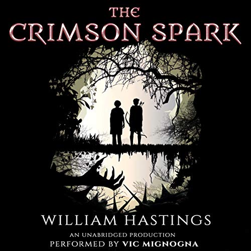 The Crimson Spark Audiobook By William Hastings cover art