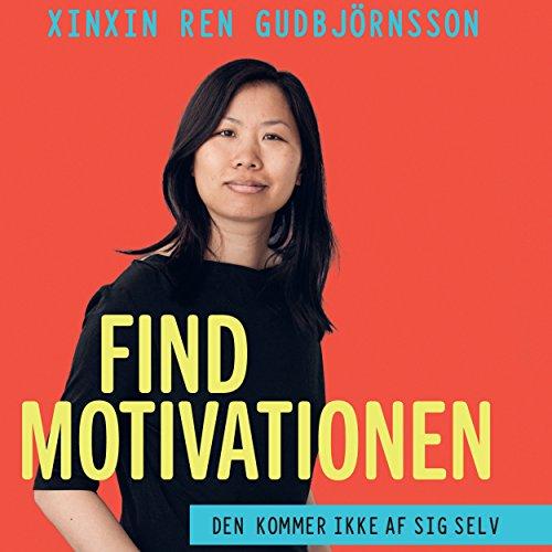 Find motivationen: Den kommer ikke af sig selv  By  cover art