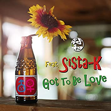 Got To Be Love feat. Sista-K
