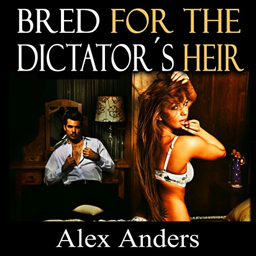 Bred for the Dictator's Heir cover art
